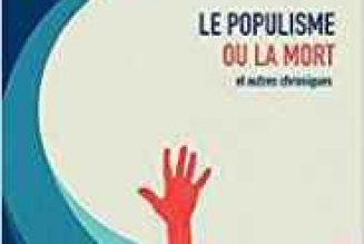 Olivier Maulin : le populisme ou la mort