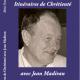 « Laissez-nous faire l'expérience de la chrétienté ! »