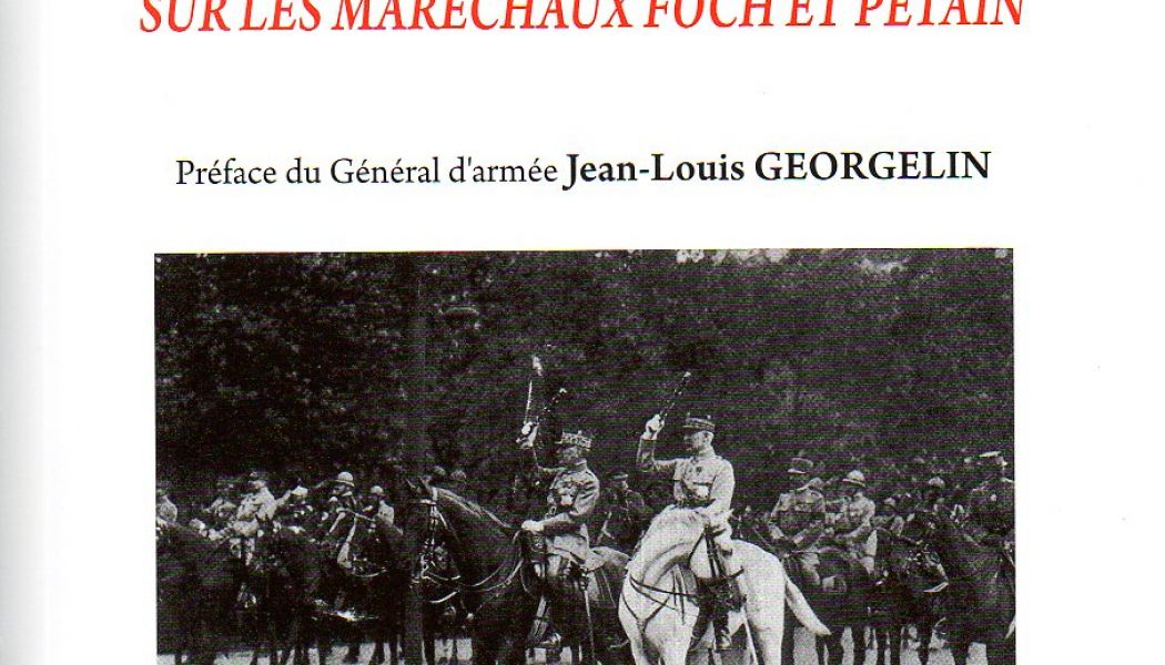 Souvenirs inédits sur les maréchaux Foch et Pétain