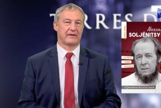 Terres de Mission – Alexandre Soljénitsyne : la vérité comme exigence