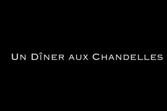 Un dîner aux chandelles : épisode 1