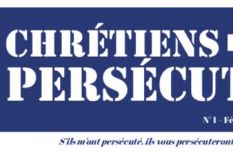 Christianophobie hebdo devient le mensuel Chrétiens persécutés
