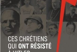 Ces chrétiens qui ont résisté à Hitler par Dominique Lormier