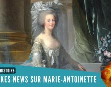 En finir avec les intox sur Marie-Antoinette