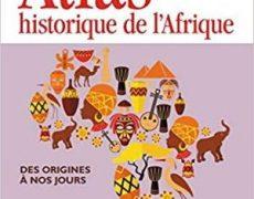 Atlas historique de l'Afrique : Des origines à nos jours par Bernard Lugan