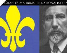 Charles Maurras, le nationaliste intégral