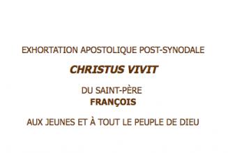 Christus vivit: Exhortation apostolique post-synodale aux jeunes et à tout le Peuple de Dieu