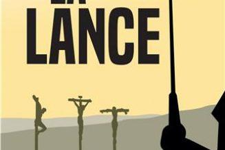 La Lance, un roman pour la Passion