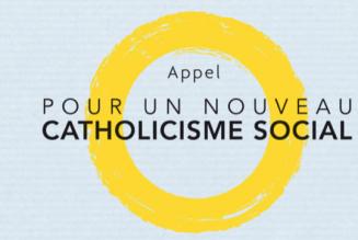 Nouveau catholicisme social : appel à la mobilisation