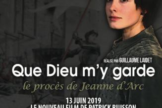Que Dieu m'y garde : le nouveau film de Patrick Buisson sur sainte Jeanne d'Arc