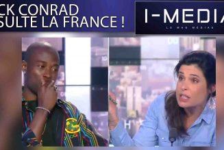 I-Média  Nick Conrad insulte la France !