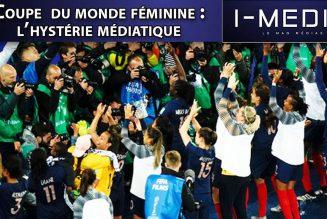 I-Média – Foot féminin : l'hystérie médiatique
