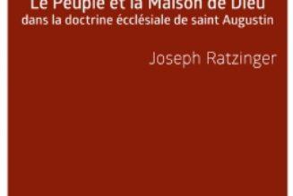 Peuple et Maison de Dieu dans la doctrine ecclésiale de saint Augustin par Joseph Ratzinger