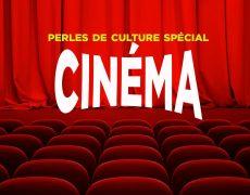 Perles de Culture spécial cinéma