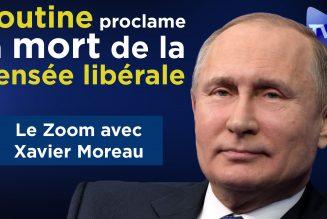 Xavier Moreau : Poutine proclame la mort de la pensée libérale