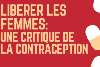 Libérer les femmes : pour une critique de la contraception