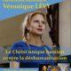 2 février : Le Christ unique bastion contre la déshumanisation, Véronique Lévy