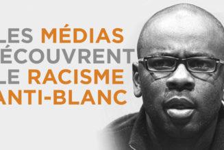I-Média – Les médias découvrent le racisme anti-blanc