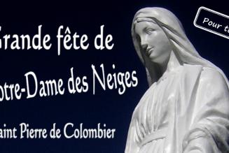 Préparation de la (2ème) Fête de Notre-Dame des Neiges le samedi 21 décembre 2019