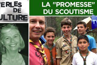 """Perles de Culture : La """"Promesse"""" du scoutisme"""