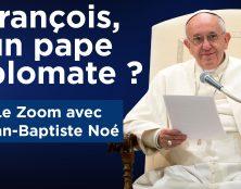 Jean-Baptiste Noé  François : un pape diplomate ?