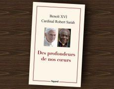 """Cardinal Sarah : """"On a voulu bâillonner Benoît XVI. Il a voulu parler au monde, mais on a cherché à discréditer sa parole"""""""