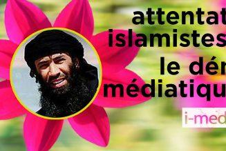 I-Média – Face aux attentats islamistes, le déni médiatique