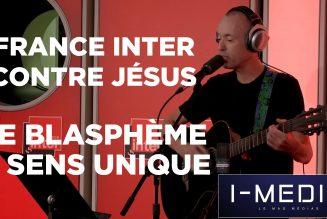 France Inter contre Jésus : le blasphème à sens unique