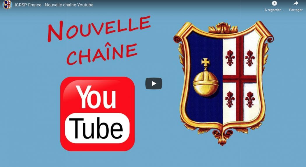 La Province de France de l'Institut du Christ-Roi Souverain Prêtre ouvre une chaîne YouTube