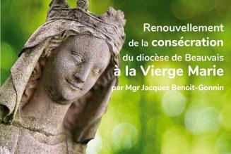 Consécration du diocèse de Beauvais à la Sainte Vierge