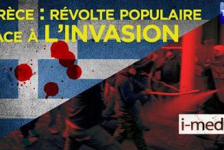 I-Média – Grèce : révolte populaire contre l'invasion