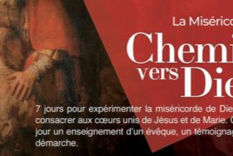 Parcours Miséricorde pendant l'octave Pascale afin de préparer une consécration personnelle aux cœurs du Christ et de Marie