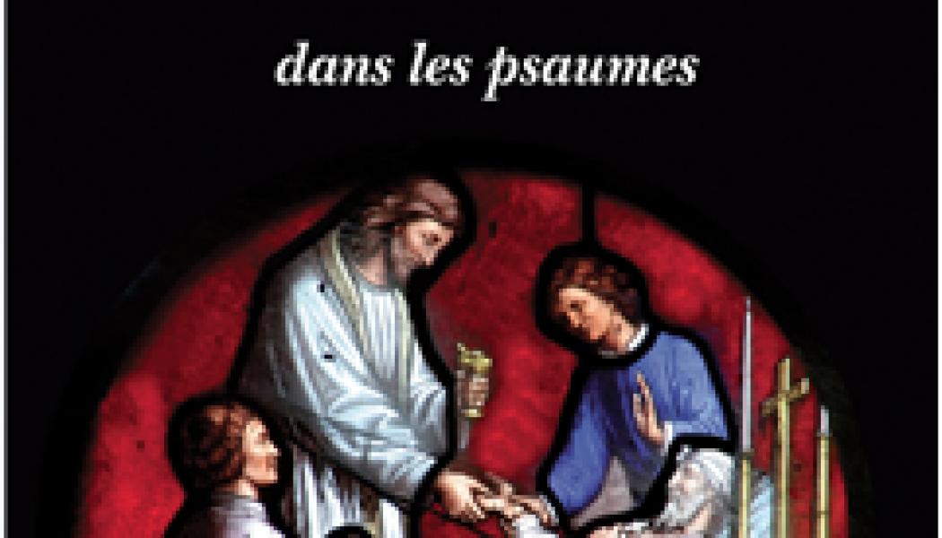 Les psaumes : une prière adaptée à ce temps d'épidémie