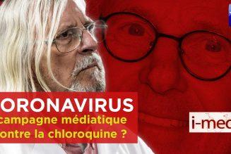 I-Média – Coronavirus : campagne médiatique contre la chloroquine