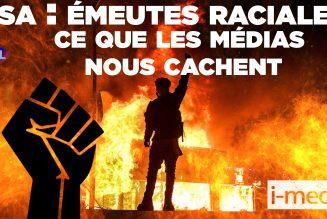 I-Média USA – Emeutes raciales : ce que les médias cachent