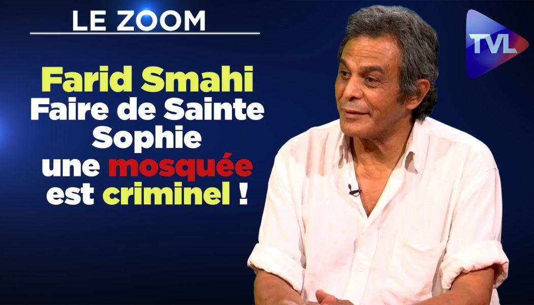 Farid Smahi : Faire de Sainte Sophie une mosquée est criminel