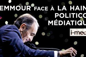 I-Média : Zemmour face à la haine politico-médiatique