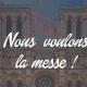 Manifestations pour la messe [Mis à jour]