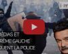 I-Média : Les médias et l'extrême gauche attaquent la police