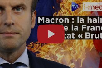 """I-Média – Macron : la haine de la France à l'état """"Brut"""""""