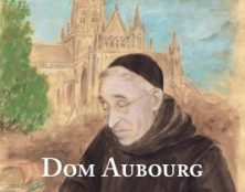 Dom Aubourg, une grande figure monastique, catholique et française