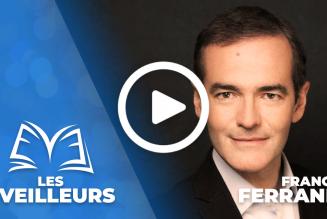 Les Eveilleurs reçoivent Franck Ferrand