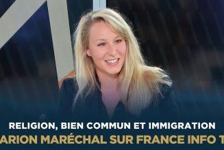 """Marion Maréchal : """"La recherche du bien commun, c'est de pouvoir réguler l'immigration"""""""