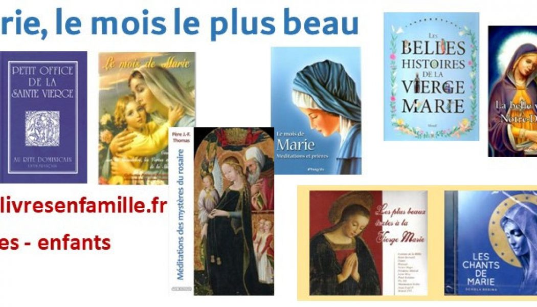 Mai, le mois de Marie avec Livres en Famille