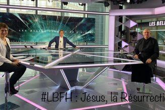 Les Belles Figures de l'Histoire sur CNews : Jésus, la Résurrection