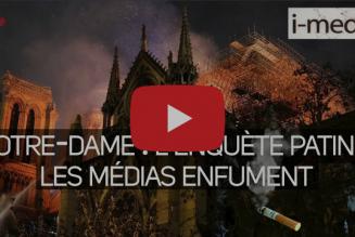 I-Média – Notre-Dame : l'enquête patine, les médias enfument