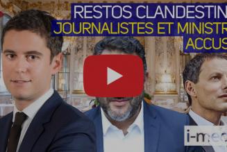 I-Média – Restaurants clandestins : des journalistes et des ministres accusés
