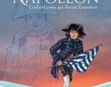 L'enfant corse qui devint Empereur : Napoléon raconté aux enfants