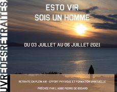 Du 3 au 6 juillet : retraite ESTO VIR – sois un homme