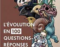 L'Évolution en 100 questions réponses